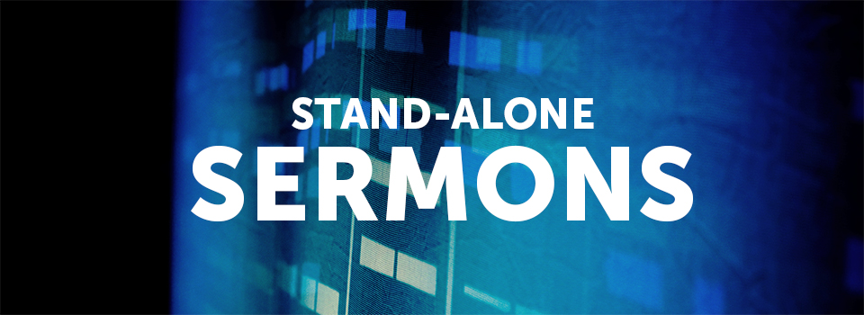 Stand-Alone Sermons Archives - The Crossing